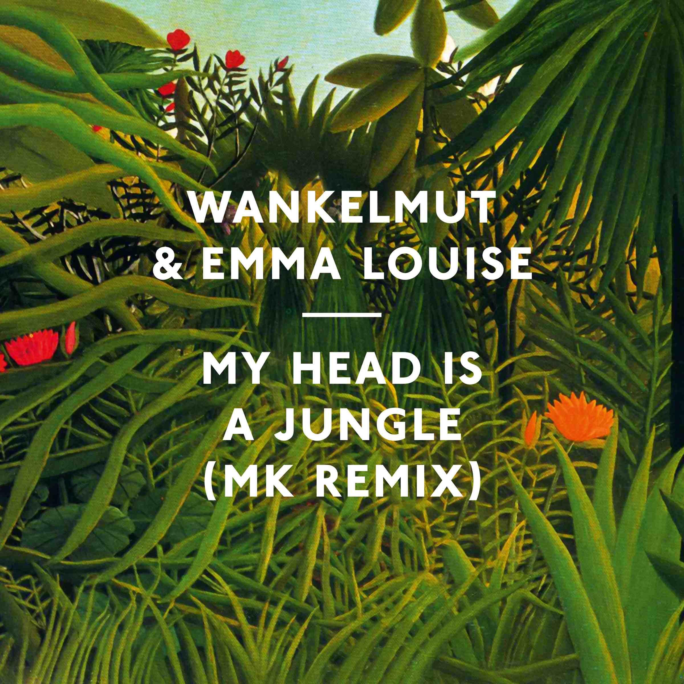 Wankelmut & Emma Louise – 'My Head Is A Jungle (MK Remix)'